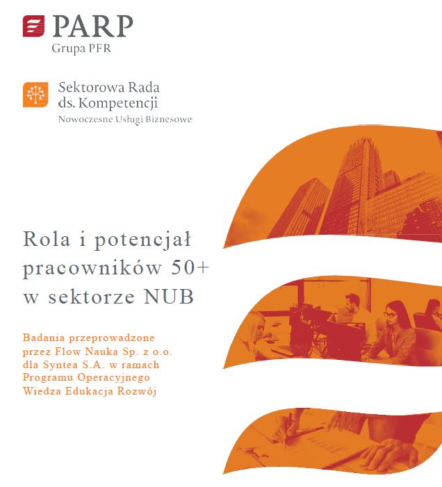 Grafika przedstawia okładkę raportu Rola ipotencjał pracowników 50+ wsektorze NUB